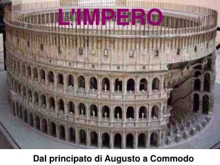 Dal principato di Augusto a Commodo