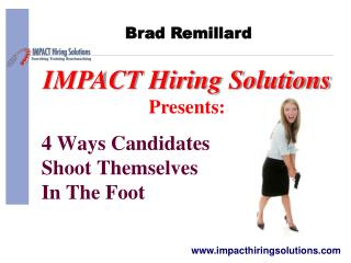 4 Ways Candidates Shoot Themselves  In The Foot