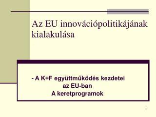 Az EU innov�ci�politik�j�nak kialakul�sa -
