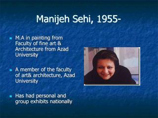 Manijeh Sehi, 1955-