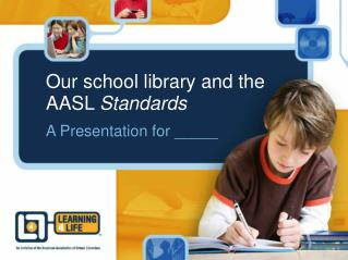 Our school library and the AASL  Standards