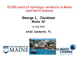 10,000 years of hydrologic variability in Maine (and North Dakota)