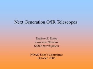 Next Generation O/IR Telescopes