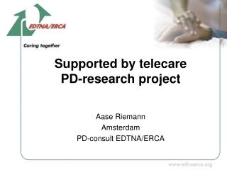 Supported by telecare PD-research project
