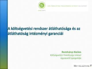 A költségvetési rendszer átláthatósága és az átláthatóság intézményi garanciái