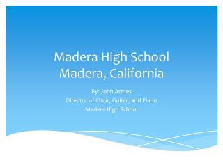 Madera High School Madera, California