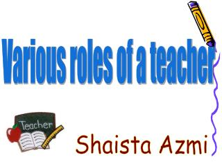 Various roles of a teacher