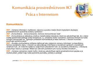 Komunik ácia prostredníctvom IKT Pr áca s Internetom
