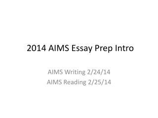 2014 AIMS Essay Prep Intro