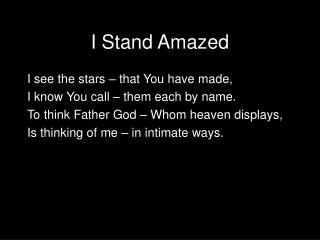 I Stand Amazed