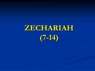 ZECHARIAH (7-14)