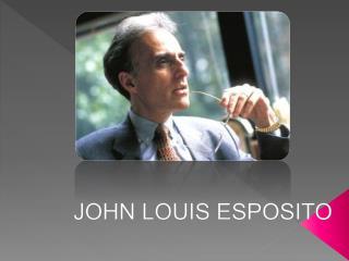 JOHN LOUIS ESPOSITO