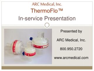 ARC Medical, Inc. ThermoFlo™  In-service Presentation