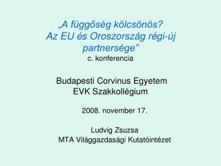2008. november 17. Ludvig Zsuzsa MTA Világgazdasági Kutatóintézet