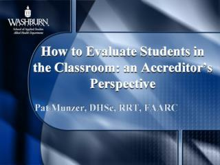 How to Evaluate Students in the Classroom: an Accreditor�s Perspective