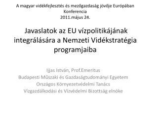 Ijjas  István,  Prof.Emeritus Budapesti Műszaki és Gazdaságtudományi Egyetem