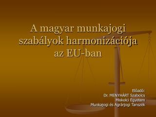 A magyar munkajogi szabályok harmonizációja az EU-ban