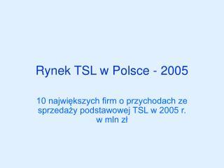 Rynek TSL w Polsce - 2005