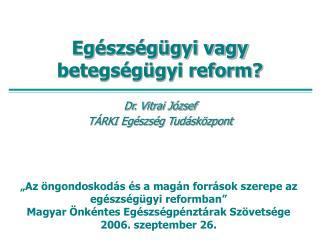 Egészségügyi vagy betegségügyi reform?