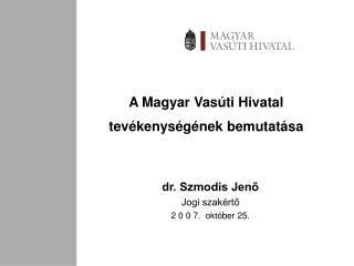 A Magyar Vasúti Hivatal tevékenységének bemutatása