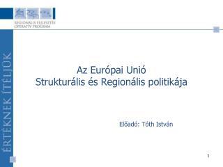 Az Európai Unió  Strukturális és Regionális politikája