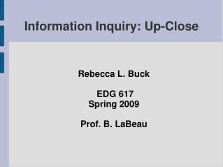 Information Inquiry: Up-Close