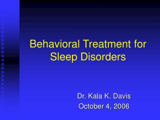 Behavioral Treatment for Sleep Disorders