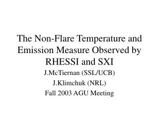 The Non-Flare Temperature and Emission Measure Observed by RHESSI and SXI