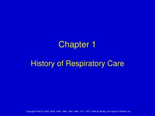 Chapter 1 History of Respiratory Care