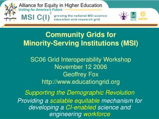 Community Grids for  Minority-Serving Institutions MSI   SC06 Grid Interoperability Workshop  November 12 2006 Geoffrey
