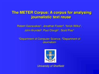 The METER Corpus: A corpus for analysing journalistic text reuse