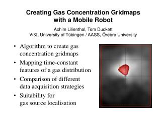 Creating Gas Concentration Gridmaps  with a Mobile Robot