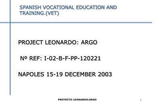 SPANISH VOCATIONAL EDUCATION AND TRAINING.(VET)