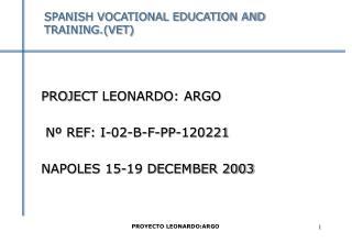 SPANISH VOCATIONAL EDUCATION AND TRAINING.(VET)