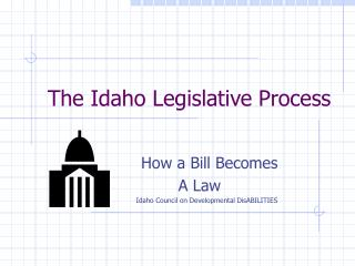 The Idaho Legislative Process