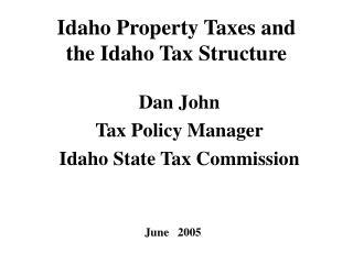 Idaho Property Taxes and the Idaho Tax Structure