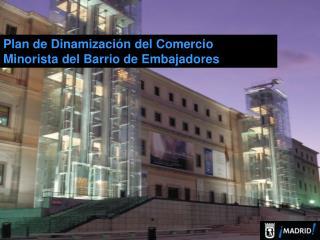 Plan de Dinamización del Comercio Minorista del Barrio de Embajadores