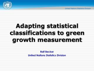 Ralf Becker United Nations Statistics Division