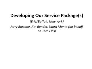Developing Our Service Package(s) (Erie/Buffalo New York)