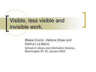 Visible, less visible and invisible work.