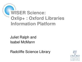 WISER Science: Oxlip+ : Oxford Libraries Information Platform