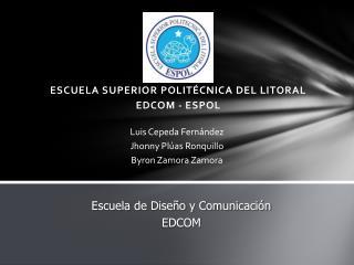 ESCUELA SUPERIOR POLITÉCNICA DEL LITORAL EDCOM - ESPOL