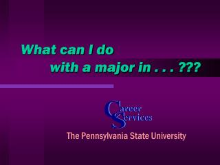 What can I do         with a major in . . . ???