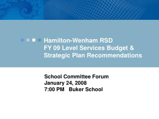 Hamilton-Wenham RSD FY 09 Level Services Budget &  Strategic Plan Recommendations