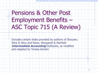 Pensions  Other Post Employment Benefits    ASC Topic 715 A Review