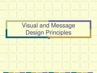 Visual and Message  Design Principles
