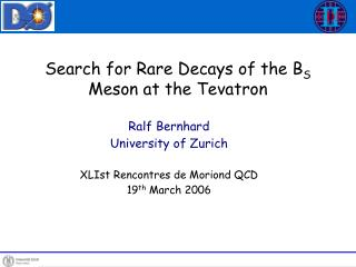 Search for Rare Decays of the B S   Meson at the Tevatron