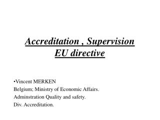 Accreditation , Supervision EU directive