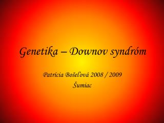 Genetika – Downov syndróm