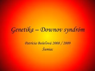 Genetika – Downov syndróm